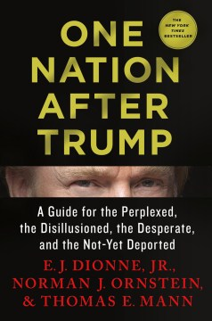 Product One Nation After Trump: A Guide for the Perplexed, the Disillusioned, the Desperate, and the Not-yet Deported