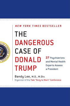 Product The Dangerous Case of Donald Trump: 27 Psychiatrists and Mental Health Experts Assess a President