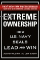 Product Extreme Ownership: How U.s. Navy Seals Lead and Win
