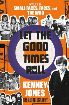 Product Let the Good Times Roll: My Life in Small Faces, Faces, and the Who