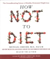 Product How Not to Diet: The Groundbreaking Science of Healthy, Permanent Weight Loss