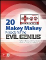 Product 20 Makey Makey Projects for the Evil Genius