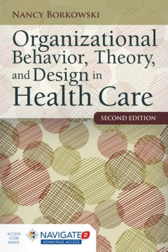 Product Organizational Behavior, Theory, and Design in Health Care