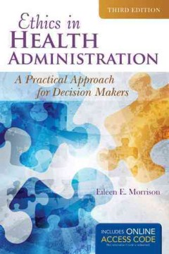 Product Ethics in Health Administration: A Practical Approach for Decision Makers