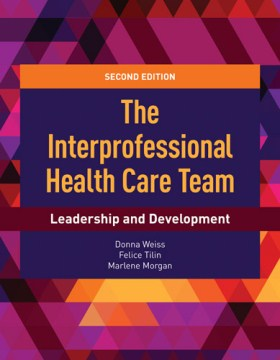 Product The Interprofessional Health Care Team: Leadership and Development