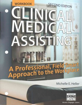 Product Clinical Medical Assisting: A Professional, Field Smart Approach to the Workplace