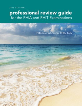 Product Professional Review Guide for the RHIA and RHIT Examinations 2016