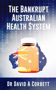 Product The Bankrupt Australian Health System