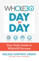 Product The Whole30 Day by Day: Your Daily Guide to Whole 30 Success