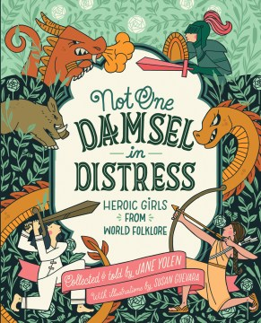 Product Not One Damsel in Distress: Heroic Girls from World Folklore