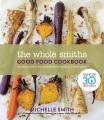 Product The Whole Smiths Good Food Cookbook: Delicious Real Food Recipes to Cook All Year Long, Whole 30 Endorsed