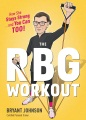 Product The Rbg Workout: How She Stays Strong... and You Can Too!