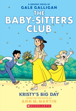 Product Baby-sitters Club Graphix 6: Kristy's Big Day. a Graphix Book