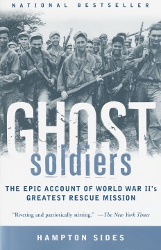 Product Ghost Soldiers: The Epic Account of World War Ii's Greatest Rescue Mission