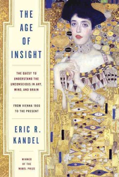 Product The Age of Insight: The Quest to Understand the Unconscious in Art, Mind, and Brain, from Vienna 1900 to the Present
