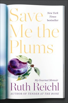 Save Me the Plums Ruth Reichl