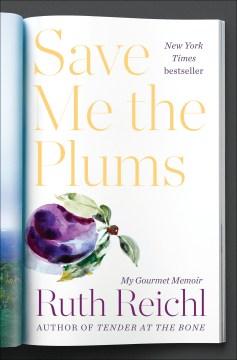 Product Save Me the Plums: My Gourmet Memoir