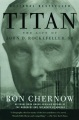 Product Titan: The Life of John D. Rockefeller, Sr.
