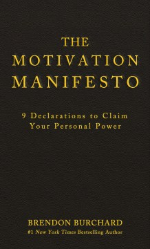 Product The Motivation Manifesto: 9 Declarations to Claim Your Personal Power