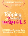Product The Tapping Solution for Teenage Girls: How to Stop Freaking Out & Keep Being Awesome