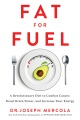 Product Fat for Fuel: A Revolutionary Diet to Combat Cancer, Boost Brain Power, and Increase Your Energy