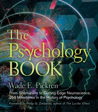 Product The Psychology Book: From Shamanism to Cutting-Edge Neuroscience, 250 Milestones in the History of Psychology