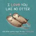 Product I Love You Like No Otter