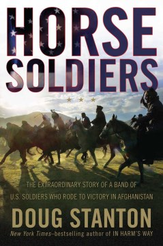 Product Horse Soldiers: The Extraordinary Story of a Band of U.S. Soldiers Who Rode to Victory in Afghanistan