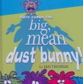 Product Here Comes the Big, Mean Dust Bunny!