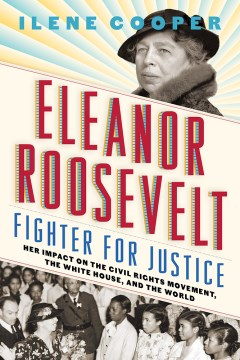 Product Eleanor Roosevelt, Fighter for Justice: Her Impact on the Civil Rights Movement, the White House, and the World