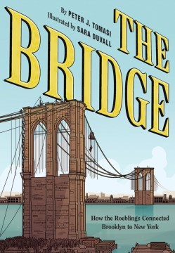 Product The Bridge: How the Roeblings Connected Brooklyn to New York