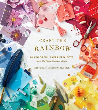 Product Craft the Rainbow: 40 Colorful Paper Projects from the House That Lars Built
