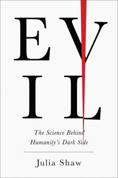 Product Evil: The Science Behind Humanity's Dark Side