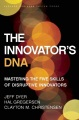 Product The Innovator's DNA: Mastering the Five Skills of Disruptive Innovators