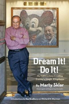 Product Dream It! Do It!: My Half-Century Creating Disney's Magic Kingdoms