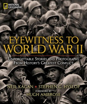 Product Eyewitness to World War II: Unforgettable Stories and Photographs from History's Greatest Conflict