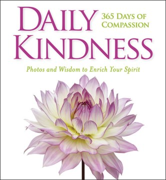 Product Daily Kindness: 365 Days of Compassion: Photos and Wisdom to Enrich Your Spirit