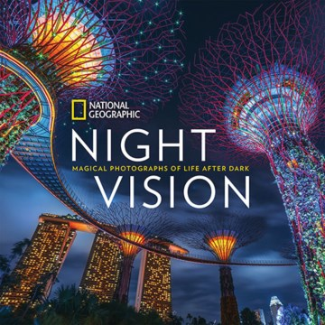 Product National Geographic Night Vision: Magical Photographs of Life After Dark