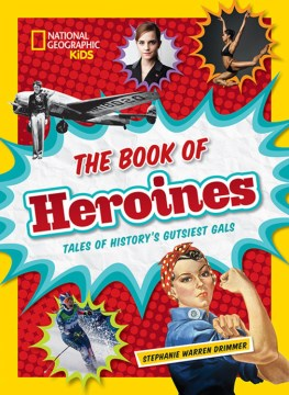 Product The Book of Heroines: Tales of History's Gutsiest Gals