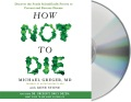 Product How Not to Die: Discover the Foods Scientifically Proven to Prevent and Reverse Disease