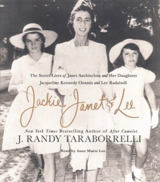 Product Jackie, Janet & Lee: The Secret Lives of Janet Auchincloss and Her Daughters, Jacqueline Kennedy Onassis and Lee Radziwill