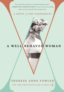Product A Well-Behaved Woman: A Novel of the Vanderbilts
