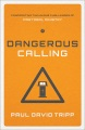 Product Dangerous Calling: Confronting the Unique Challenges of Pastoral Ministry