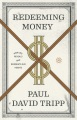 Product Redeeming Money: How God Reveals and Reorients Our Hearts