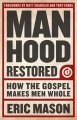 Product Manhood Restored: How the Gospel Makes Men Whole