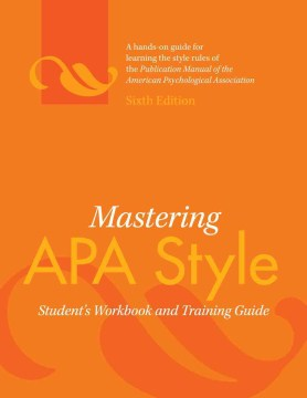 Product Mastering APA Style: Student's Workbook and Training Guide