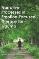 Product Narrative Processes in Emotion-Focused Therapy for