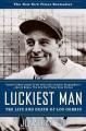 Product Luckiest Man: The Life and Death of Lou Gehrig