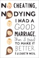 Product No Cheating, No Dying: I Had a Good Marriage. Then I Tried to Make It Better.