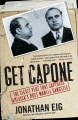 Product Get Capone: The Secret Plot That Captured America's Most Wante